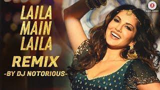 लैला मुख्य लैला - रीमिक्स | रुपये | शाहरुख खान | सनी लियोन | डीजे कुख्यात
