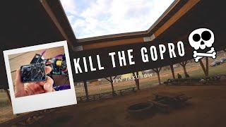 ☠️ Kill The Gopro ☠️   FPV Training + Crash Compilation
