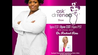 The Ask Dr. Renee Show with Dr. Rachael Ross