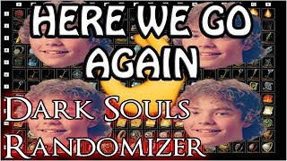 HERE WE GO AGAIN! Dark Souls Randomizer AGAIN (Use what you get/see challenge) - Part 1