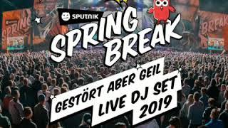 Gestört Aber Geil   Sputnik Spring Break 2019