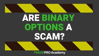 Binary Options - Are They A Scam?