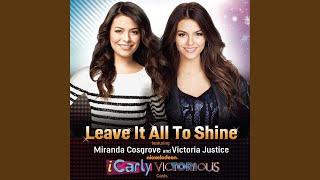 Leave It All To Shine (feat. Miranda Cosgrove & Victoria Justice)