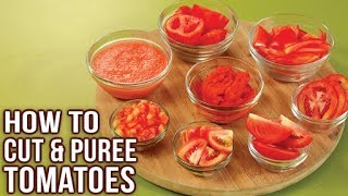 How To Cut Tomatoes Like A Pro - Easy Ways To Chop Tomato - How To Make Tomato Puree - Basic Cooking