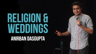 Religion and weddings | Anirban Dasgupta stand up comedy