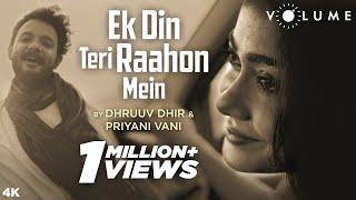 Ek Din Teri Raahon Mein by Dhruuv Dhir & Priyani   - YouTube