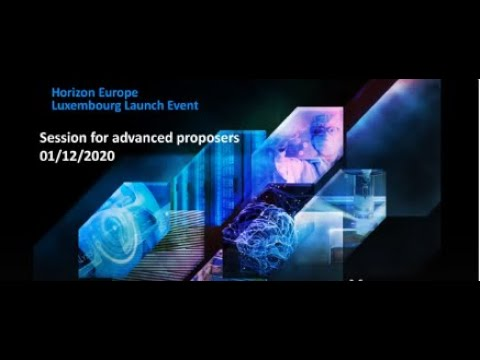 Horizon Europe Luxembourg Launch Event - Session for advanced proposers