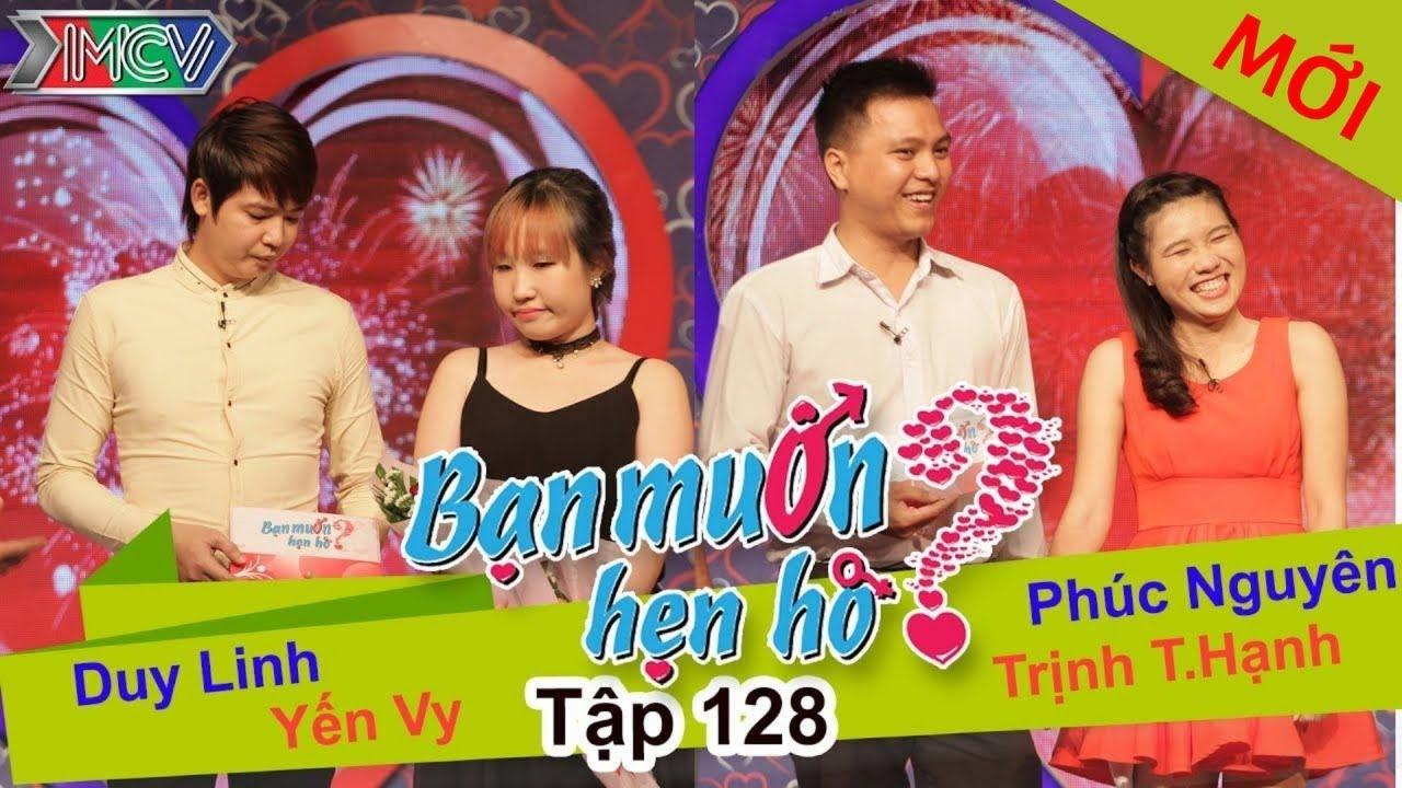 BẠN MUỐN HẸN HÒ #128 UNCUT | Duy Linh - Yến Vy | Phúc Nguyên - Trịnh Hạnh | 281215 💖