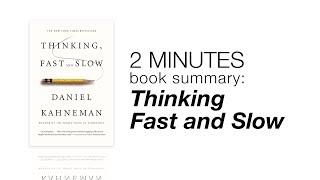 2 Minutes Book Summary: Thinking Fast and Slow