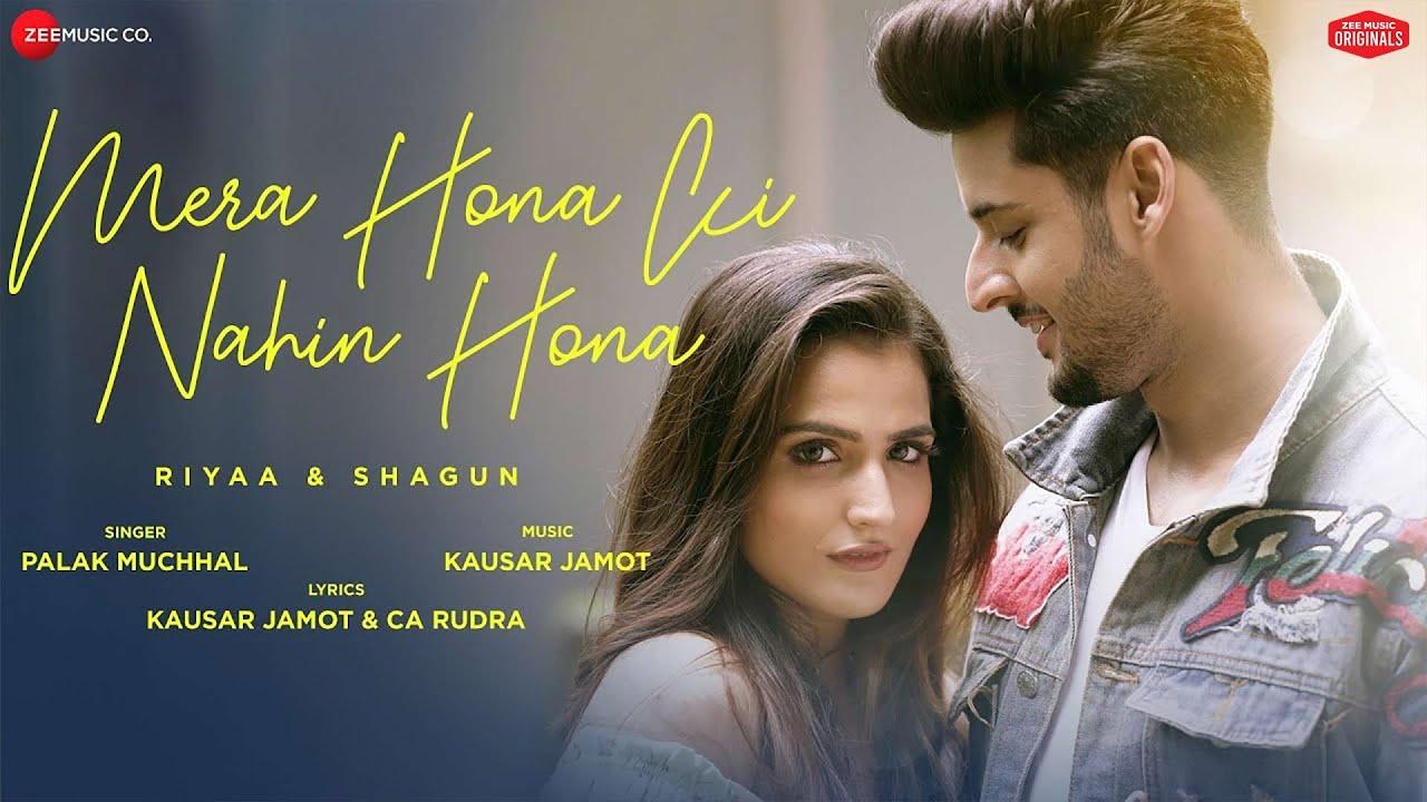 Mera Hona Ki Nahin Hona Lyrics - Riyaa & Shagun Full Song Lyrics | Palak Muchhal - Lyricworld