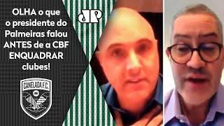Palmeiras x CBF? Vídeo vazou e olha o que Galiotte falou!