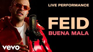 "Feid   ""Buena Mala"" Live Performance | Vevo"