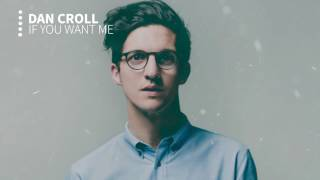 Dan Croll - If you want me
