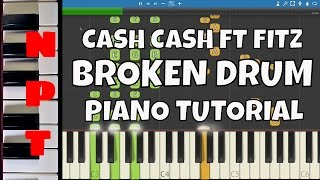 Cash Cash ft. Fitz - Broken Drum - Piano Tutorial