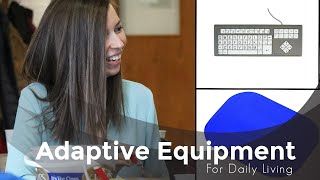 Adaptive Equipment For Daily Living