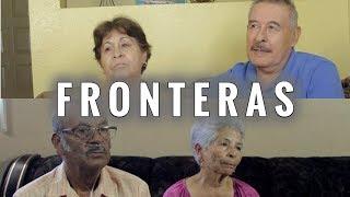 FRONTERAS: Reflexiones de mis Abuelos - A Documentary