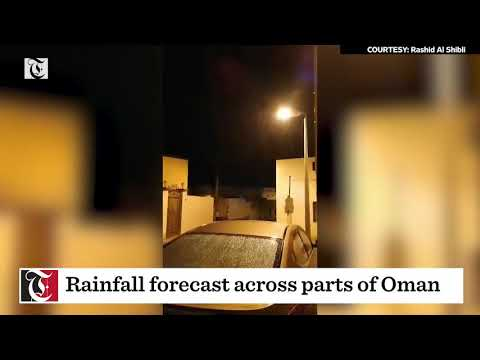 Rainfall forecast across parts of Oman