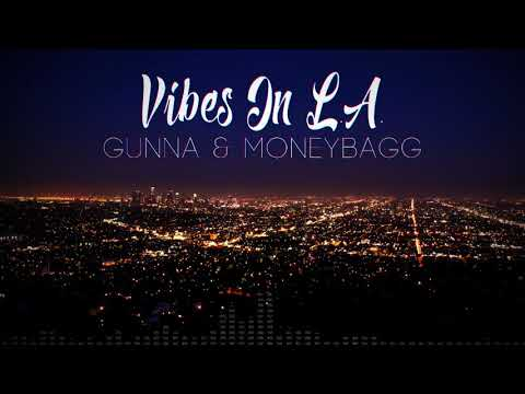 Gunna & MoneyBagg Yo - Vibes in LA (Official Audio) Prod. by Wheezy