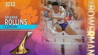 Clemson Track & Field    Brianna Rollins 2013 Bowerman Highlights