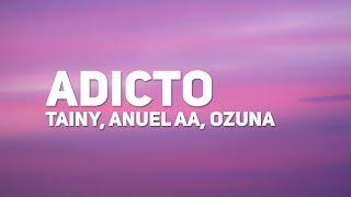 Tainy, Anuel AA, Ozuna   Adicto (Letra)