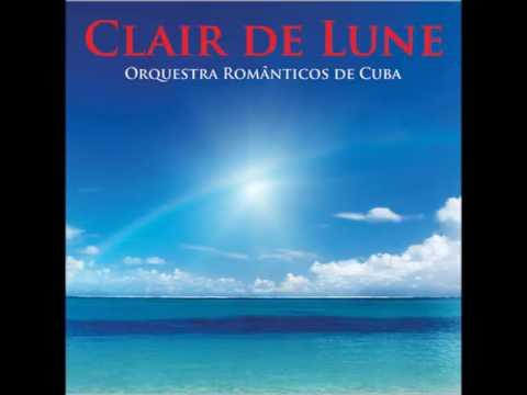 Romnticos de Cuba Clair de Lune