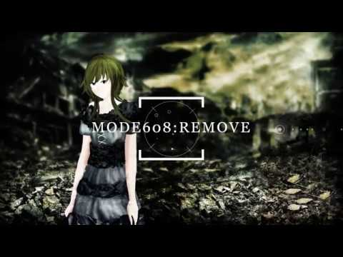 Mode608:Remove / GUMI【Sho-Pen】