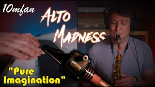 """The New 10mfan ALTO MADNESS Mouthpiece - """"Pure Imagination"""""""