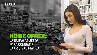 Home office: la nueva apuesta para combatir la crisis climática