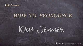 How to Pronounce Kris Jenner  |  Kris Jenner Pronunciation