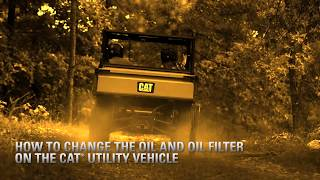 How to Change the Oil and Oil Filter on the Cat® Utility Vehicle