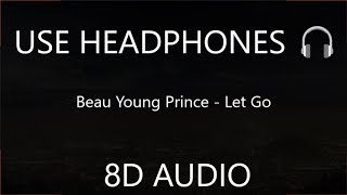 Beau Young Prince - Let Go (8D Audio)  [Spider Man: Into the Spider Verse : OST] 🎧