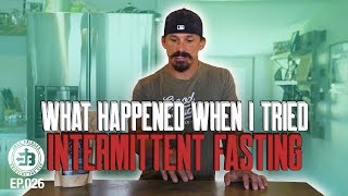 I Tried Intermittent Fasting... Here's what happened | Bridging the Gap Ep.026