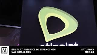 Etisalat & PTCL to strengthen UAE Israel ties