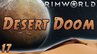 Rimworld: Desert Doom - Part 17: Completely Successful Test