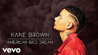 Kane Brown   American Bad Dream (Official Audio)