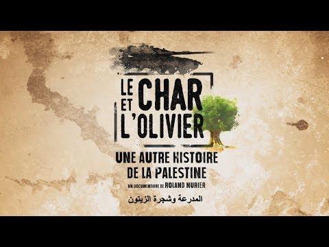 LE CHAR ET L'OLIVIER, UNE AUTRE HISTOIRE DE LA PALESTINE - Bande-annonce