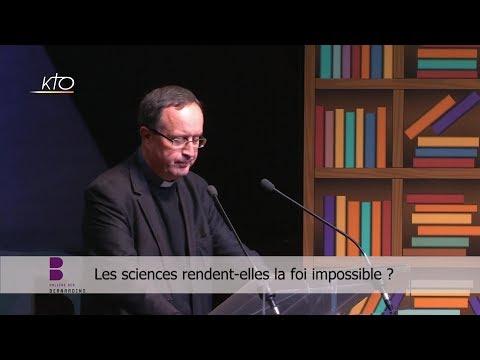 Les sciences rendent-elles la foi impossible ?
