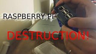 Raspberry Pi Destruction