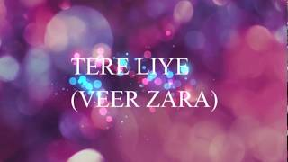 Tere Liye - Veer Zara | Lyrics with English Meaning | Bollywood Song