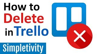How to Delete Trello Cards, Lists and Boards
