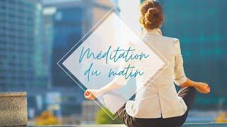 MEDITATION DU MATIN.