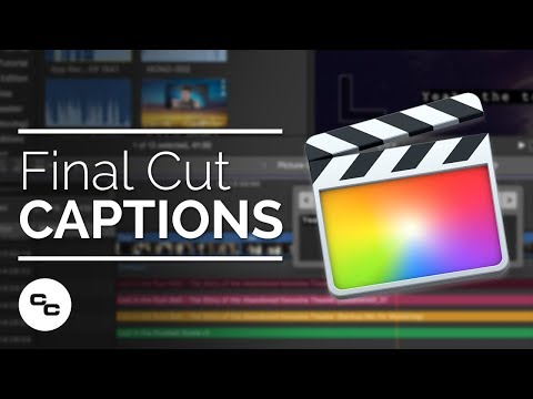 Captions in Final Cut Pro X – 10.4.1 Tutorial
