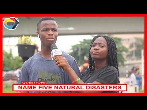 NAME 5 NATURAL DISASTERS | Street Quiz | Funny Videos | Funny African Videos | African Comedy |