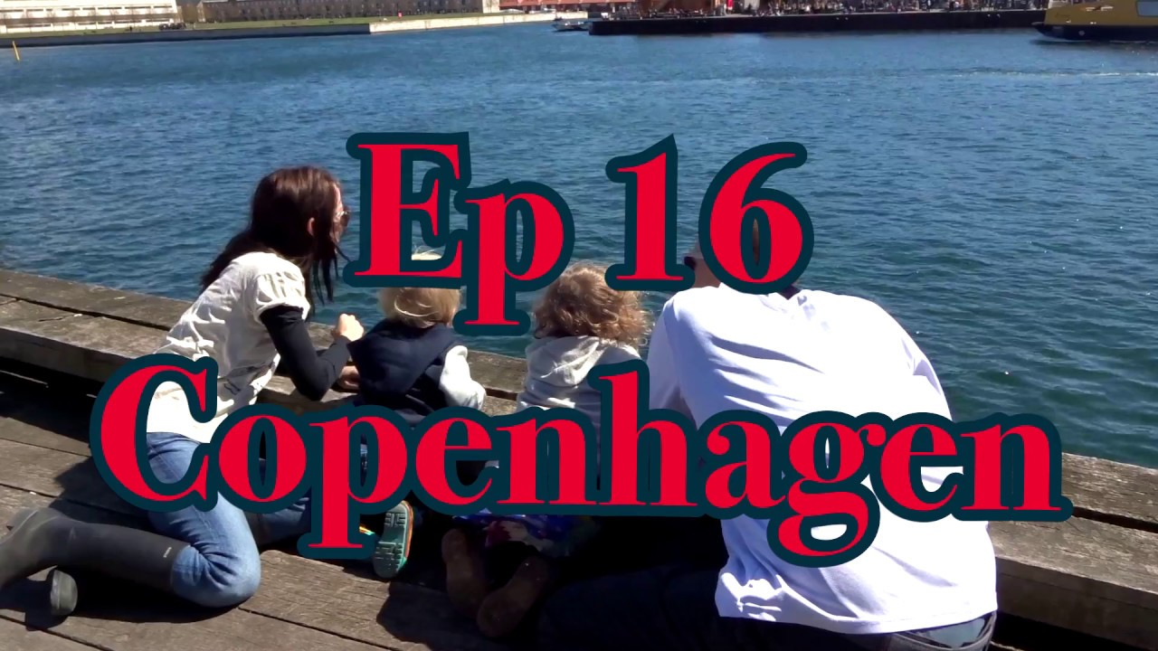 Ep 16: Copenhagen Denmark with Kids - Mermaids & Cute Babies