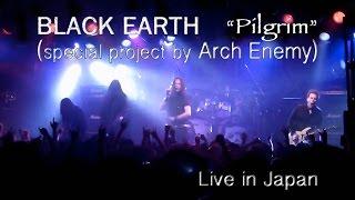 Black Earth (Arch Enemy) - Pilgrim - vo. Johan Liiva - Live ( Tokyo 2016.5.17 ) [HD]