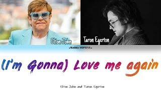 ELTON JOHN AND TARON EGERTON   (I'M GONNA) LOVE ME AGAIN (COLORED LYRICS)