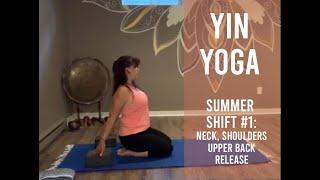 Yin Yoga ~ Summer Shift #1: Neck, Shoulders & Upper Back Release (Aug 5)