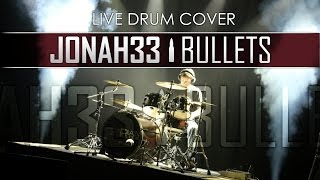 Jonah33 - Bullets (Drum Cover)