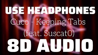 Cuco   Keeping Tabs (feat. Suscat0) (8D USE HEADPHONES)🎧