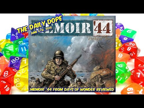 'Memoir '44' Reviewed on The Daily Dope for June 6th, 2018